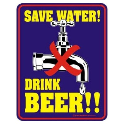geprägtes Blechschild - Save water drink Beer